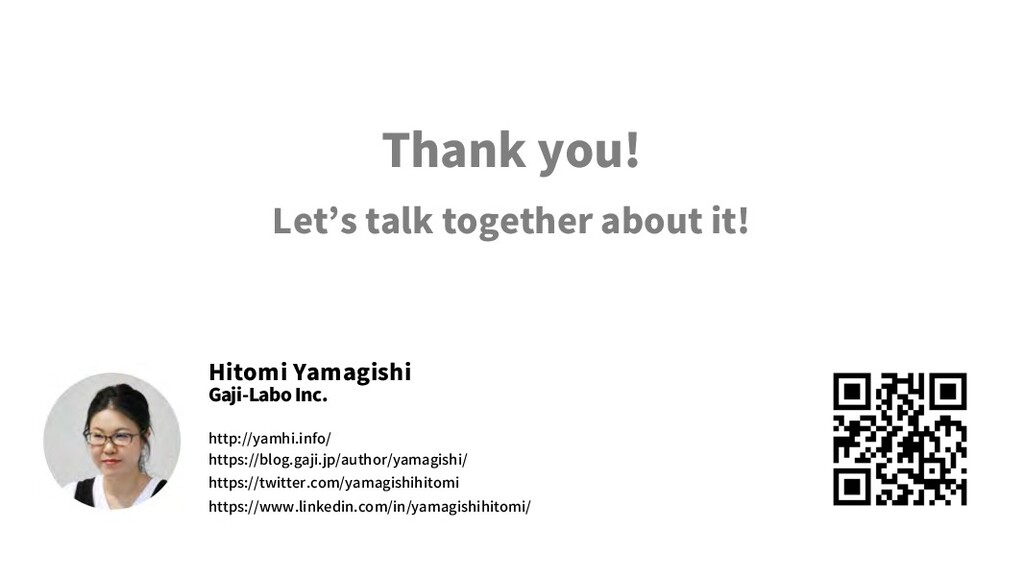 Thank you! Let's talk together about it! Hitomi...