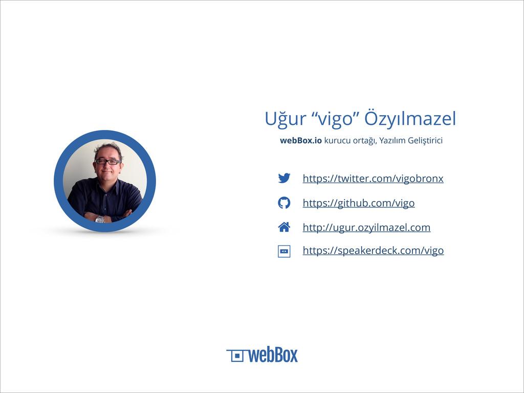 """Uğur """"vigo"""" Özyılmazel webBox.io kurucu ortağı,..."""