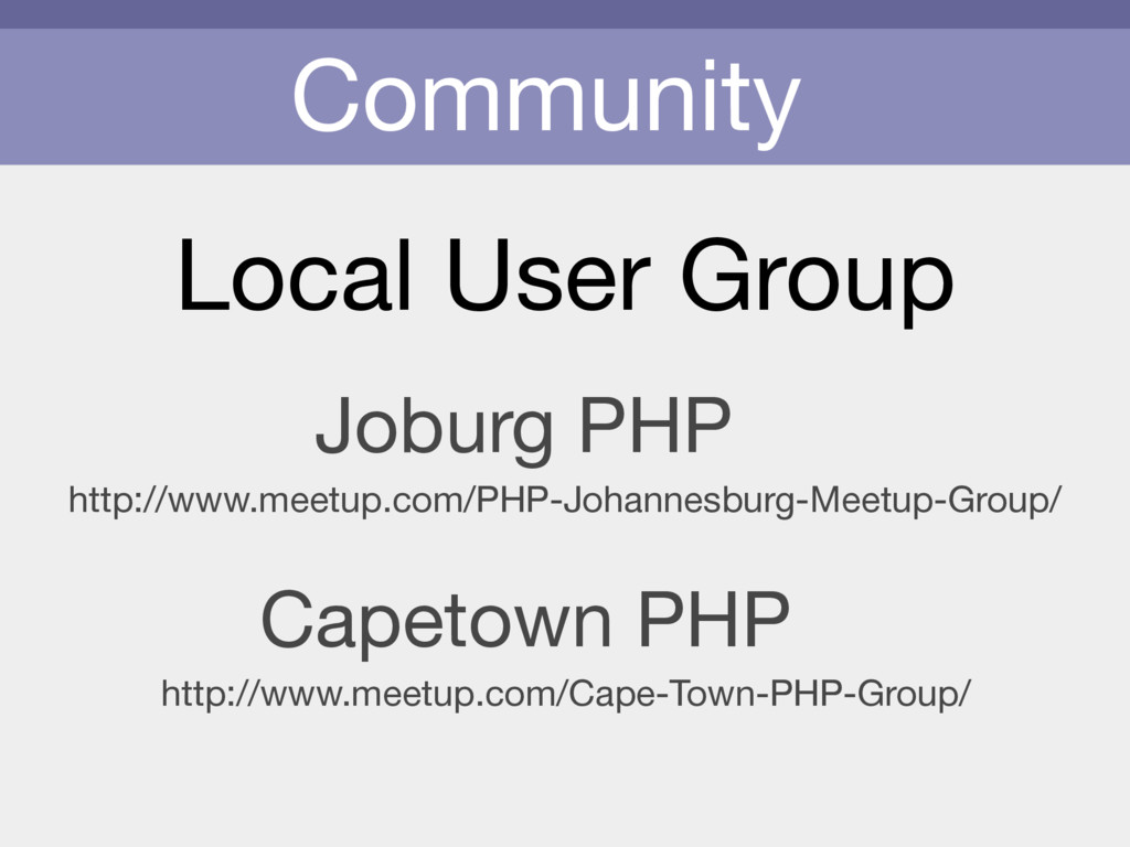 Community Local User Group http://www.meetup.co...