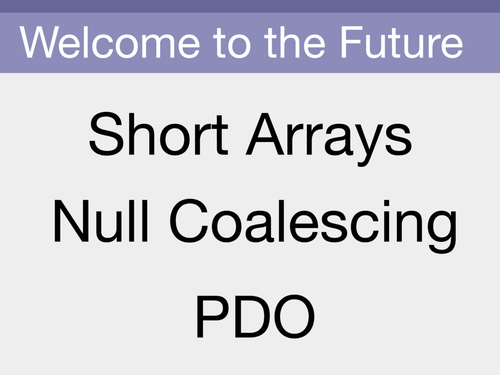 Welcome to the Future PDO Short Arrays Null Coa...