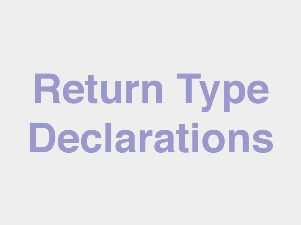 Return Type Declarations