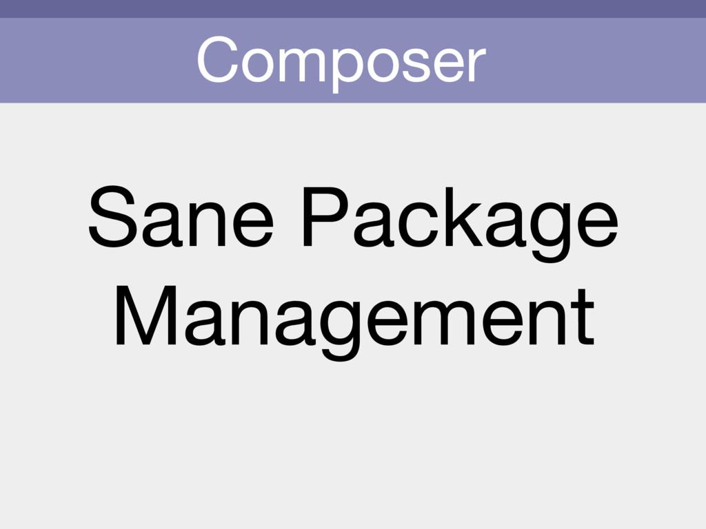 Composer Sane Package  Management