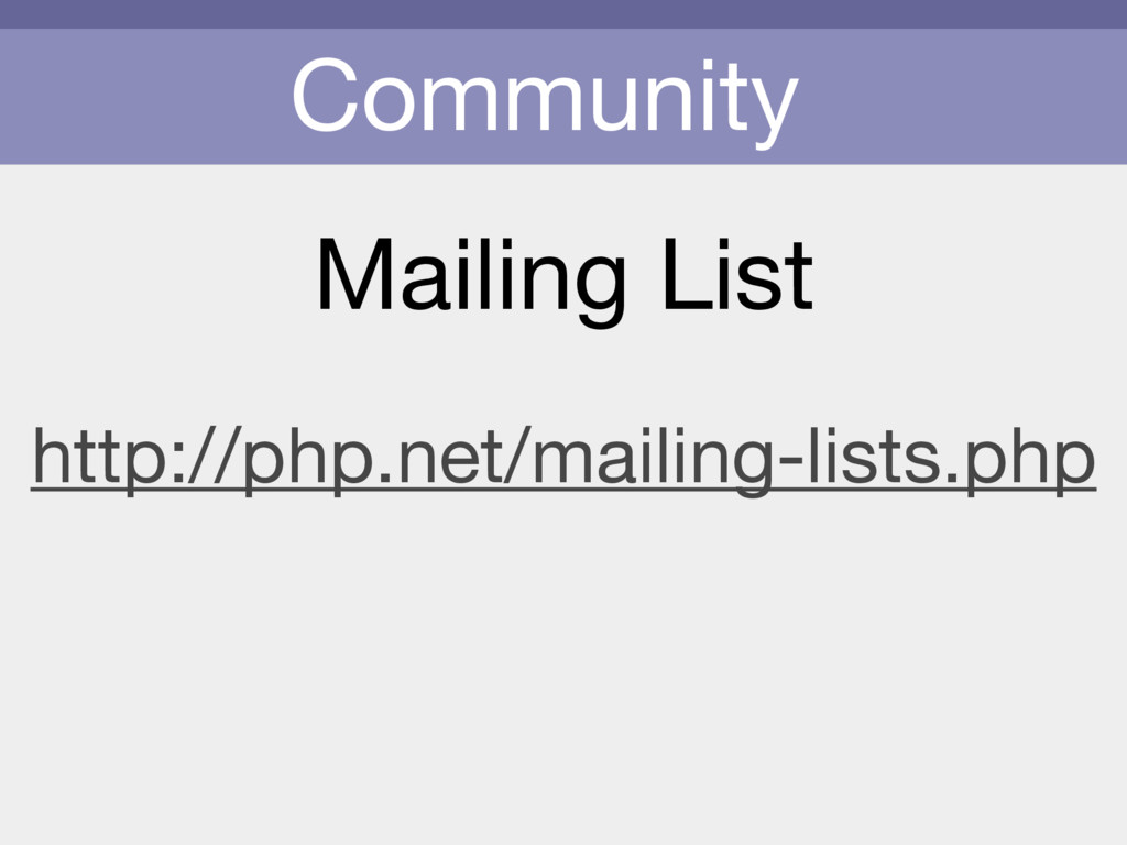 Community Mailing List http://php.net/mailing-l...