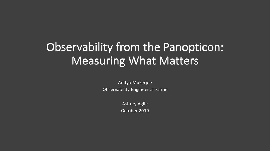 Observability from the Panopticon: Measuring Wh...