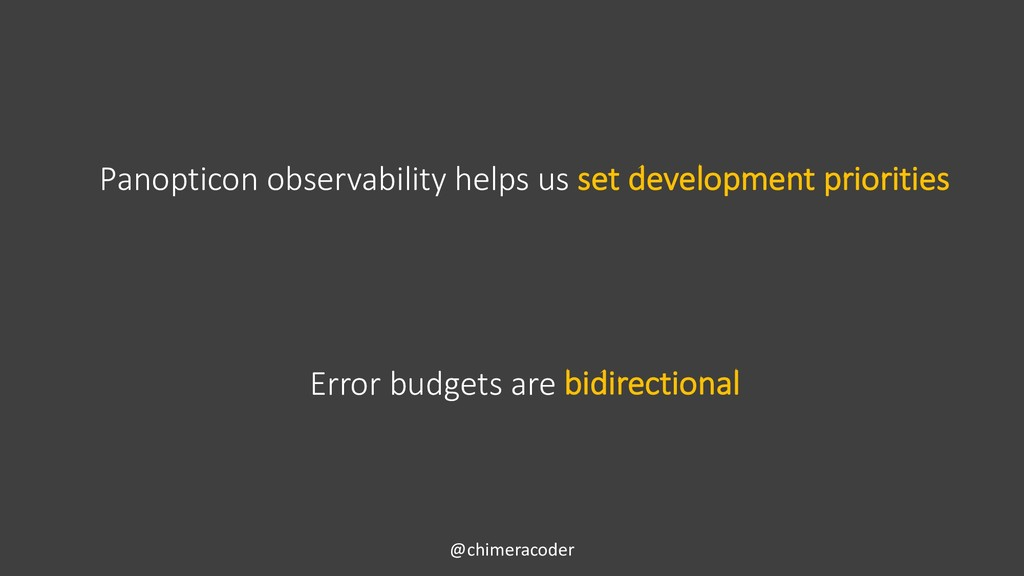Error budgets are bidirectional @chimeracoder P...