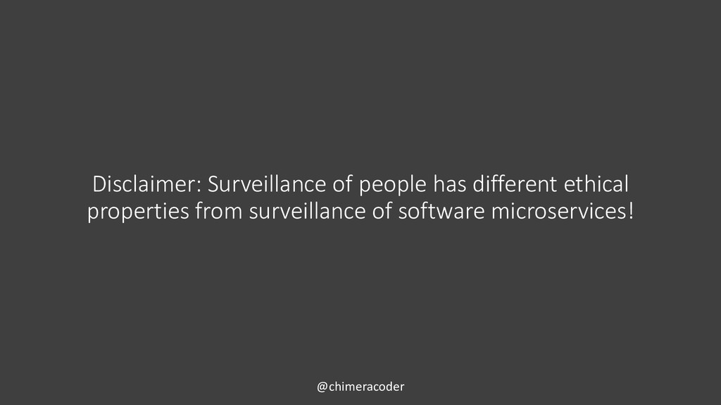 Disclaimer: Surveillance of people has differen...