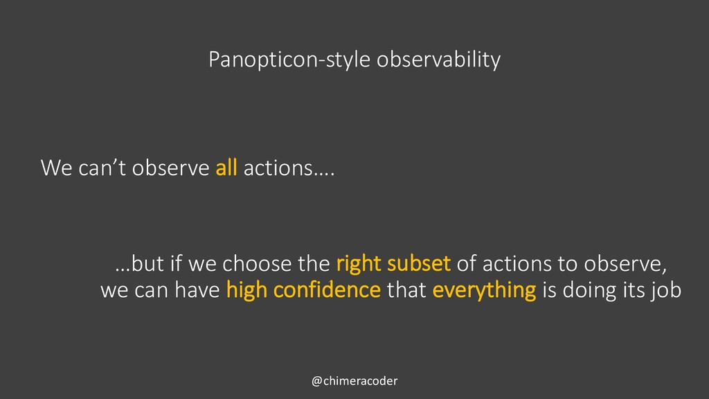 Panopticon-style observability @chimeracoder We...