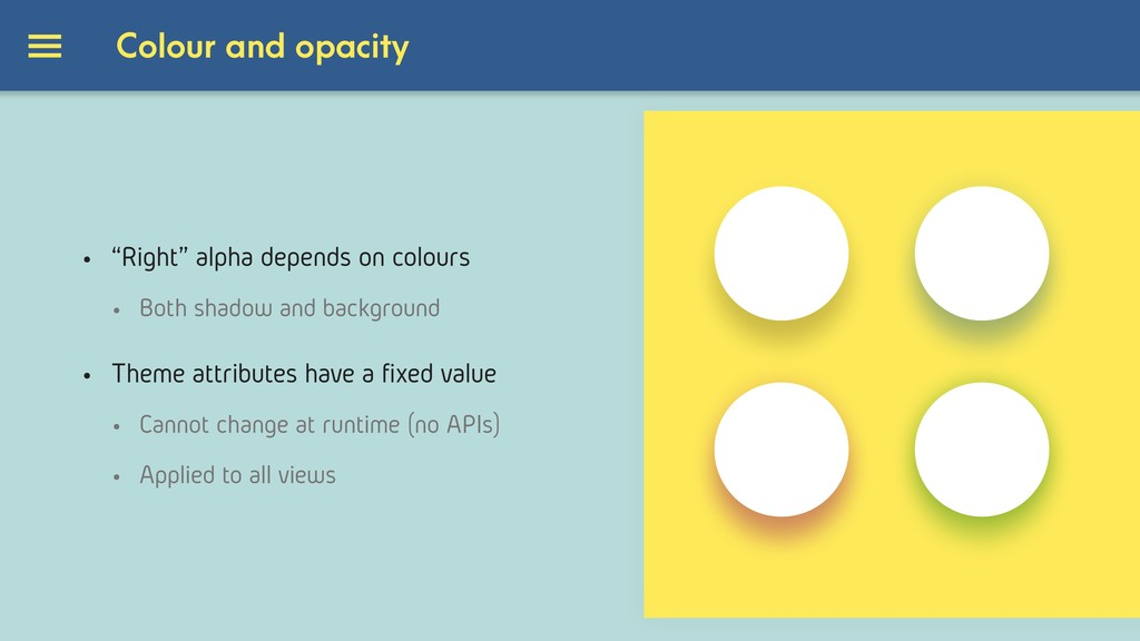 Colour and opacity • Theme attributes have a fi...