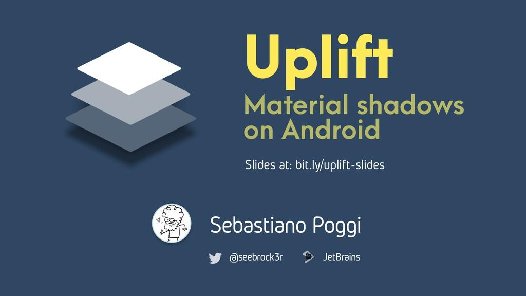 Uplift Material shadows on Android Sebastiano P...