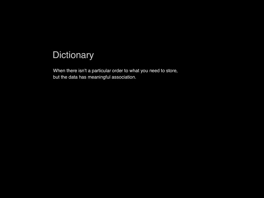 Dictionary When there isn't a particular order ...