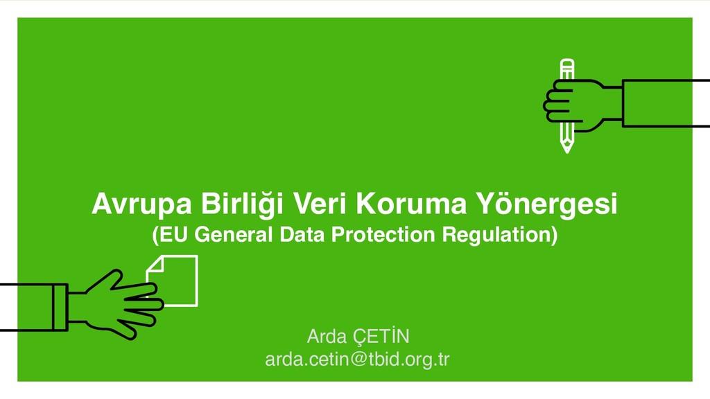 Avrupa Birliği Veri Koruma Yönergesi (EU Genera...