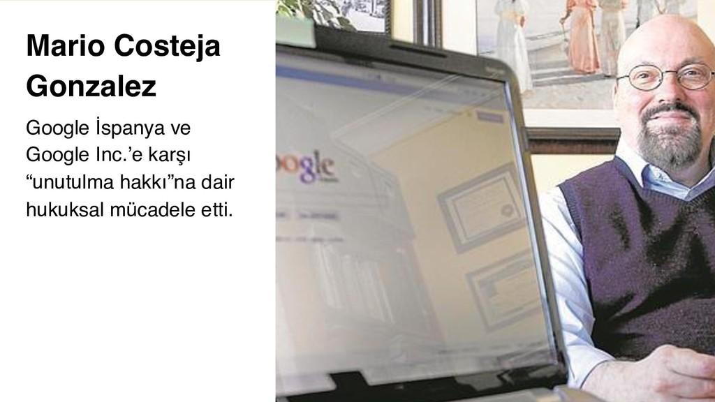6 Mario Costeja Gonzalez Google İspanya ve Goog...