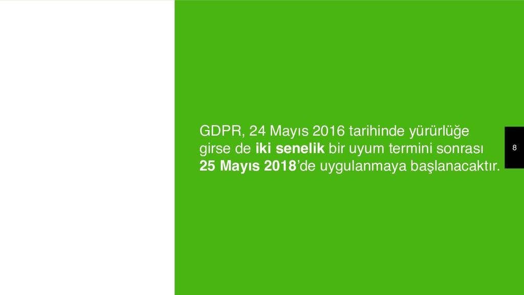 8 GDPR, 24 Mayıs 2016 tarihinde yürürlüğe girse...
