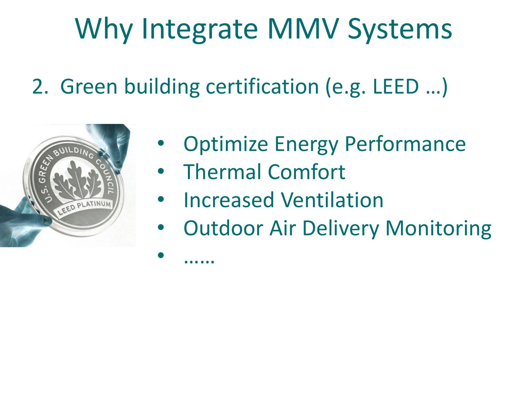 2. Green building certification (e.g. LEED …) •...