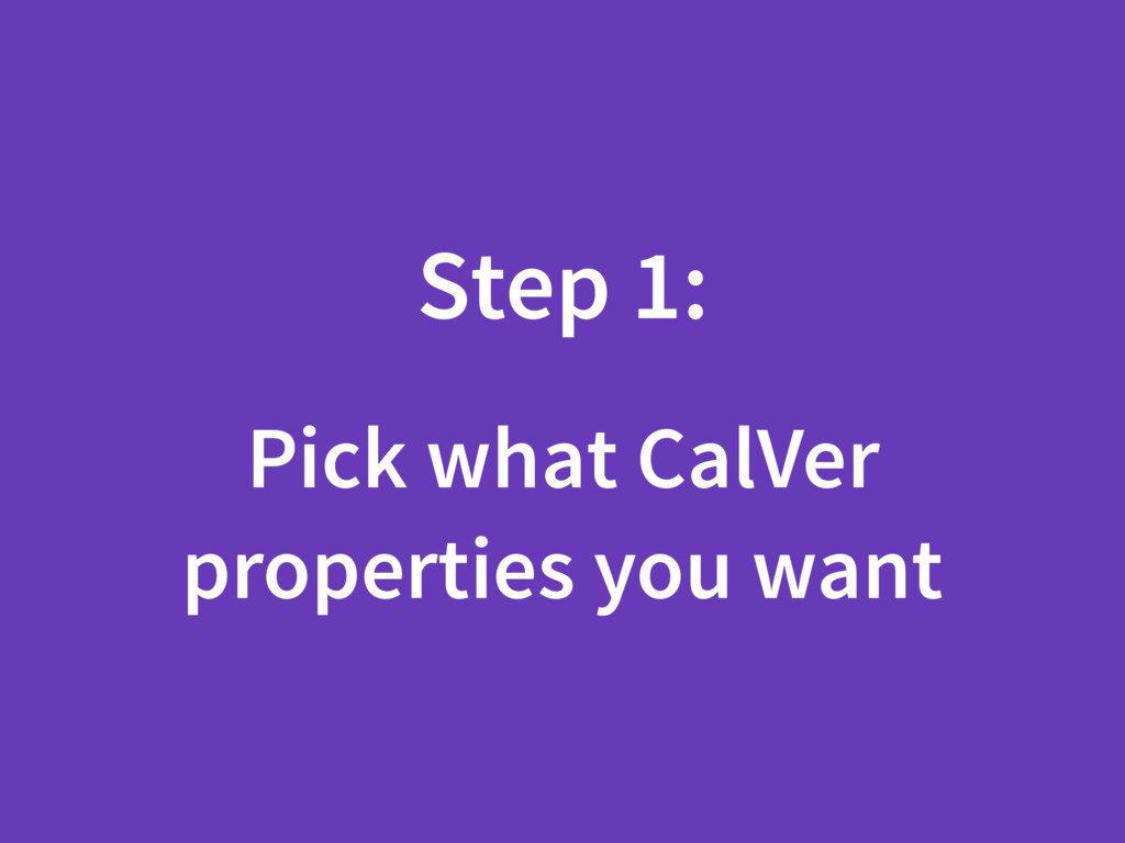 Step 1: Pick what CalVer properties you want
