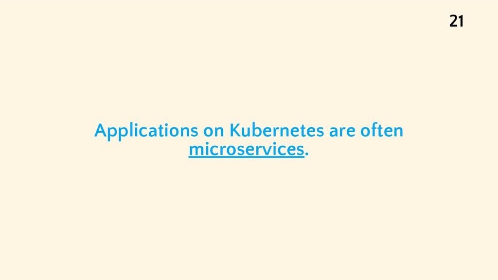 Applications on Kubernetes are often microservi...