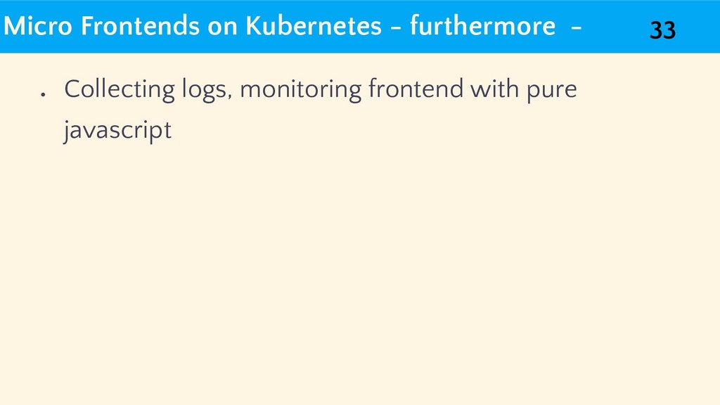 Micro Frontends on Kubernetes - furthermore - ●...