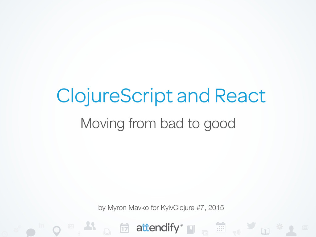 Moving from bad to good ClojureScript and React...