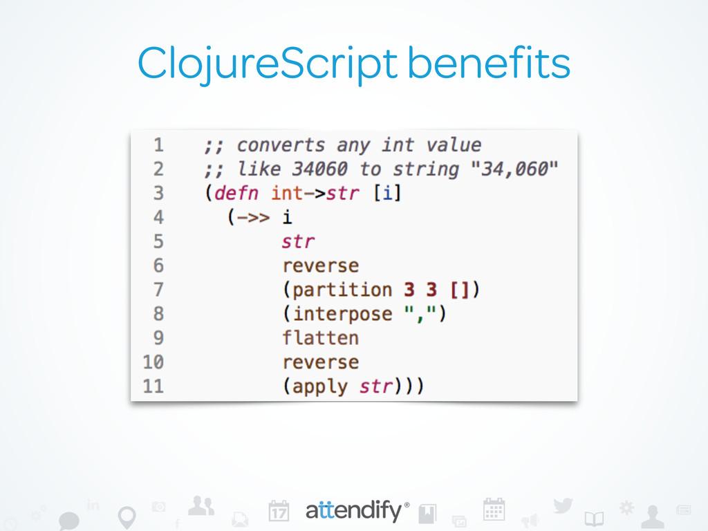 ClojureScript benefits