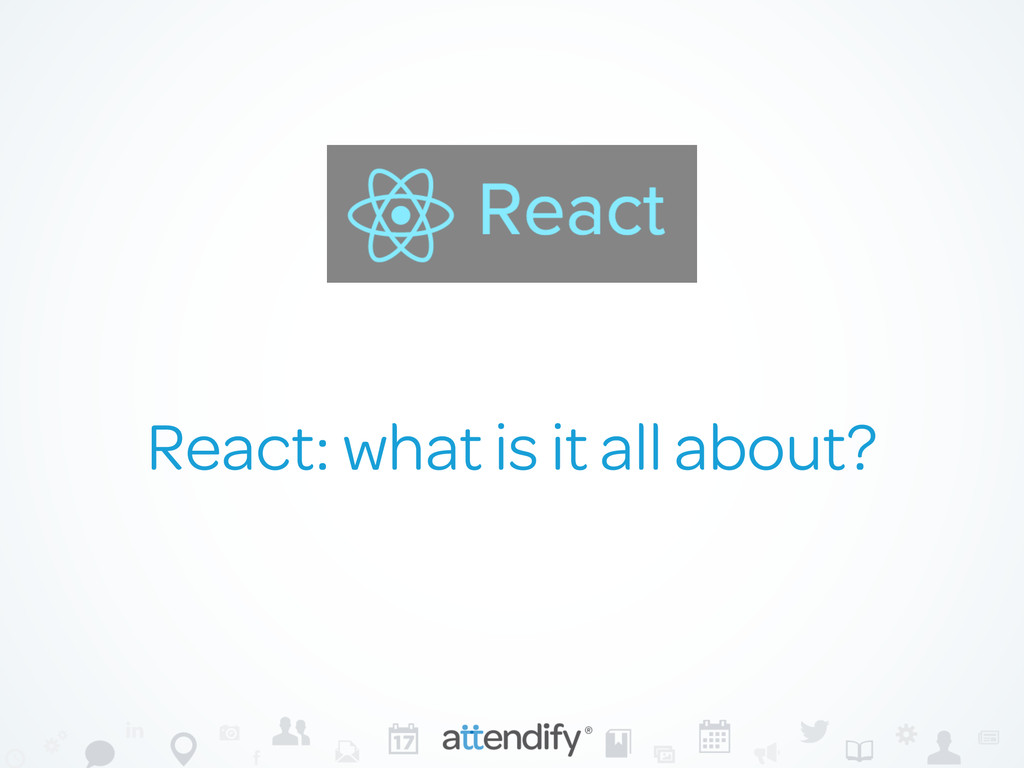 React: what is it all about?