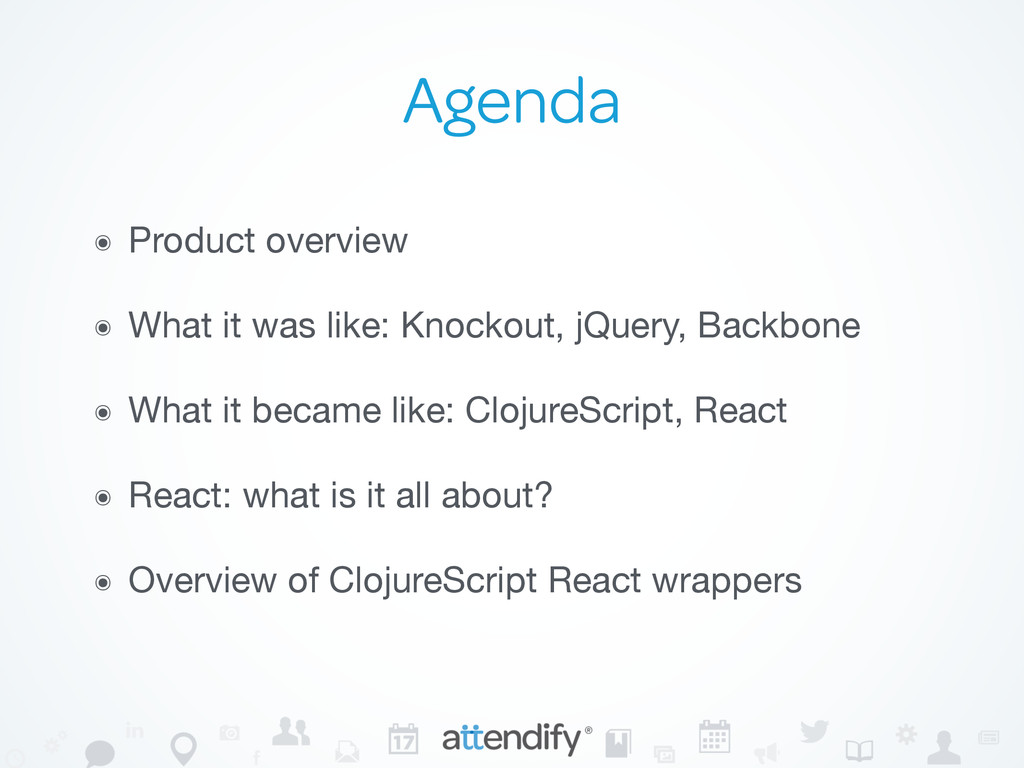 Agenda ๏ Product overview  ๏ What it was like: ...