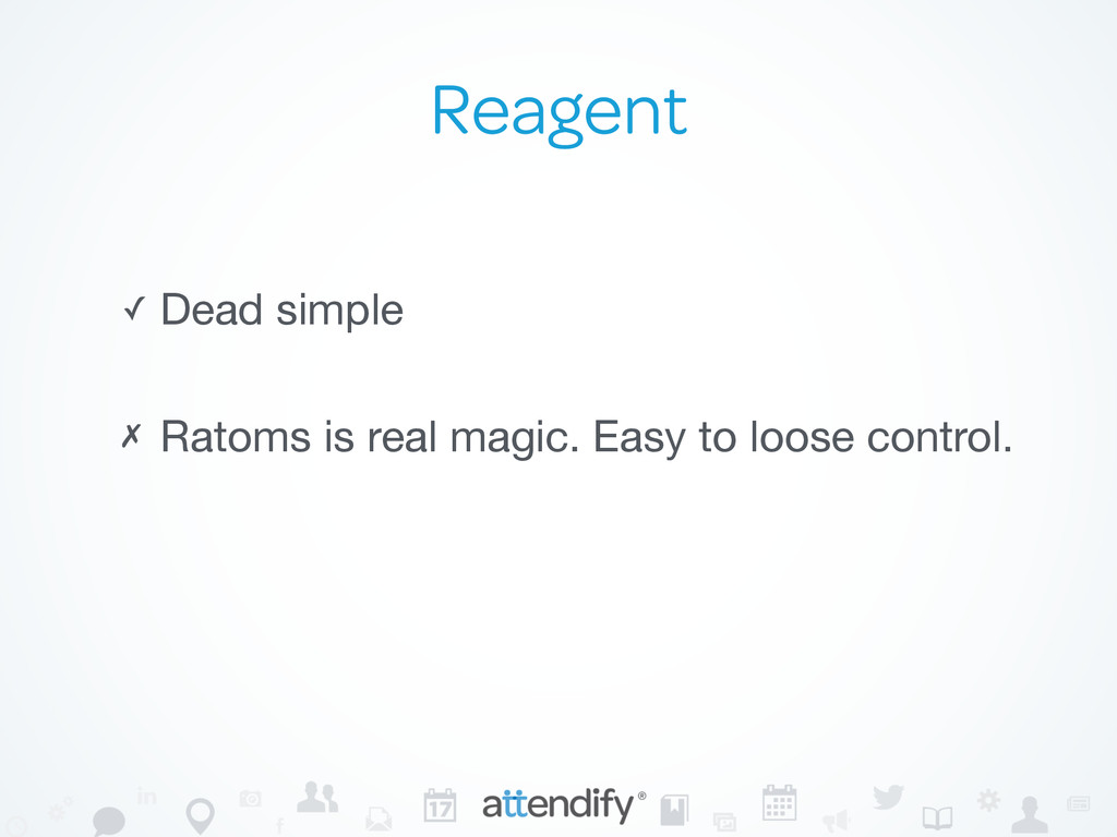 Reagent ✓ Dead simple ✗ Ratoms is real magic. E...