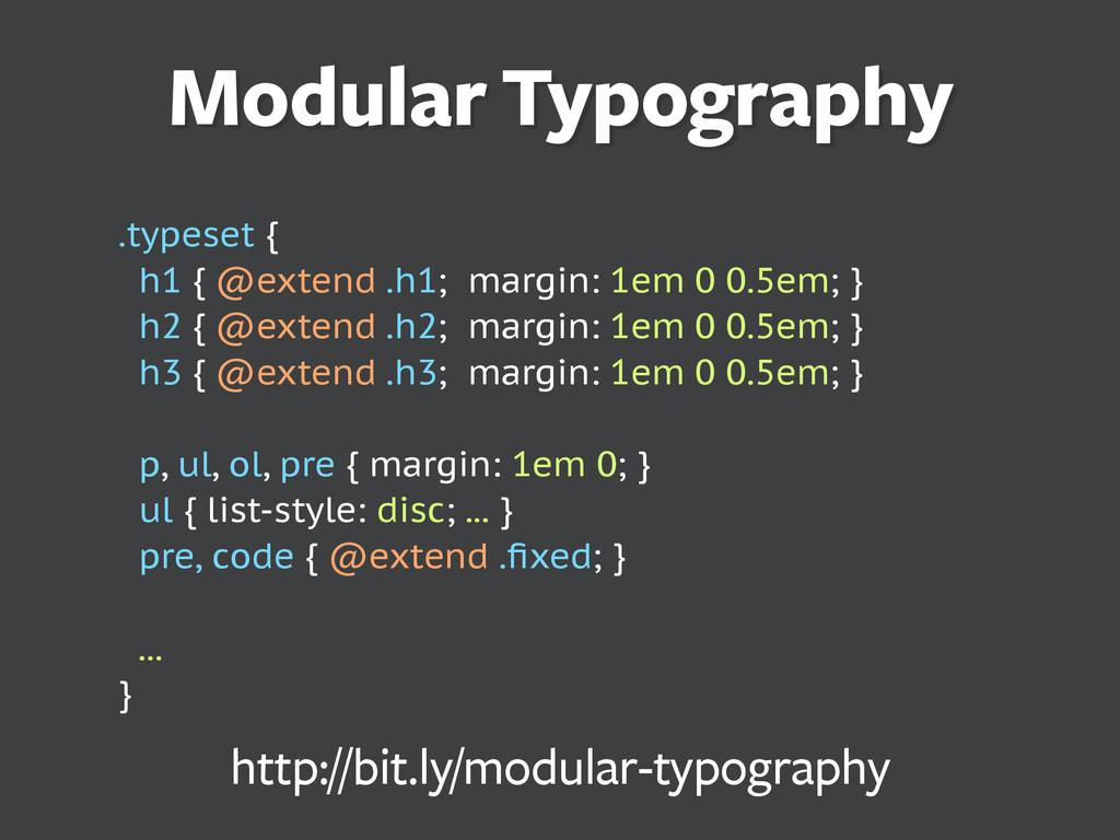 .typeset { h1 { @extend .h1; margin: 1em 0 0.5e...