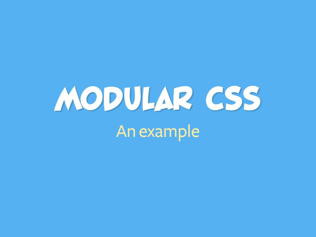 MODULAR CSS An example