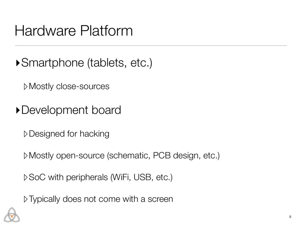 Hardware Platform ▸Smartphone (tablets, etc.) ▹...