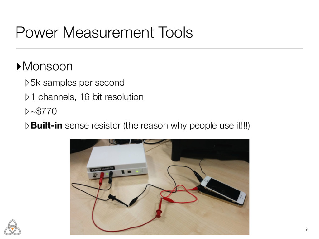 9 Power Measurement Tools ▸Monsoon ▹5k samples ...