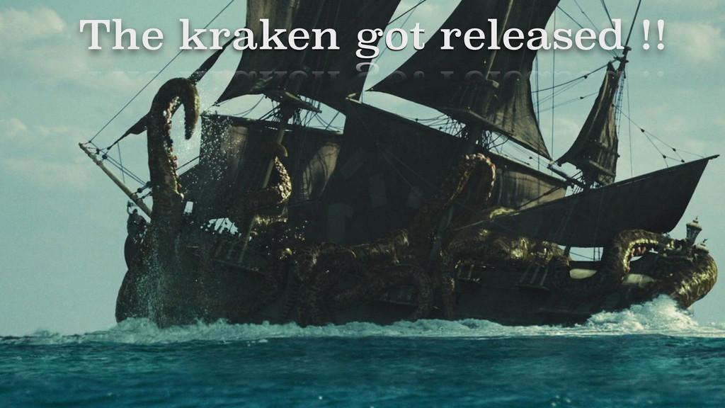 The kraken got released !!