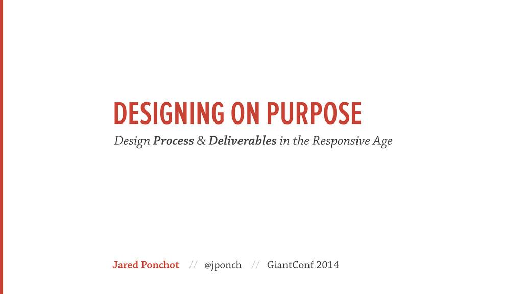 Jared Ponchot // @jponch // GiantConf 2014 Desi...