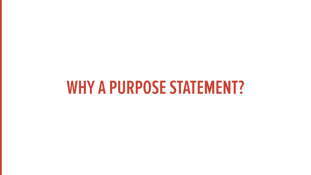 WHY A PURPOSE STATEMENT?
