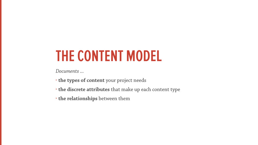 THE CONTENT MODEL Documents ... ‣ the types of ...
