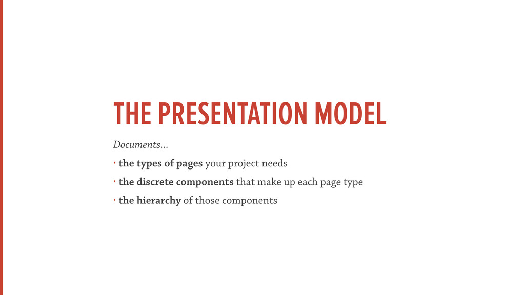 THE PRESENTATION MODEL Documents... ‣ the types...