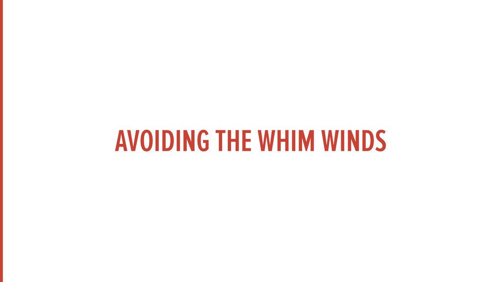 AVOIDING THE WHIM WINDS