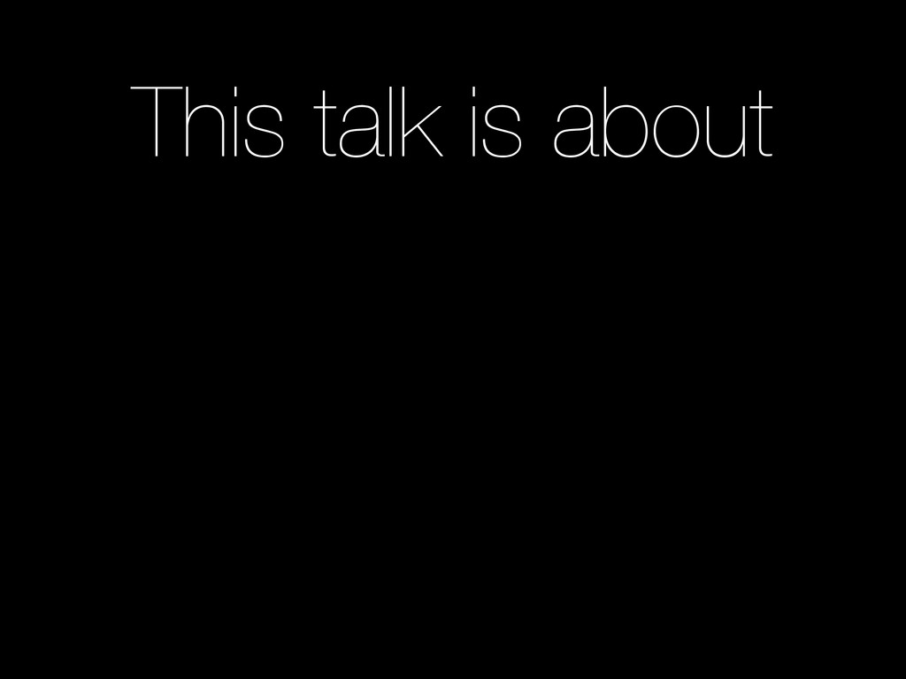 This talk is about