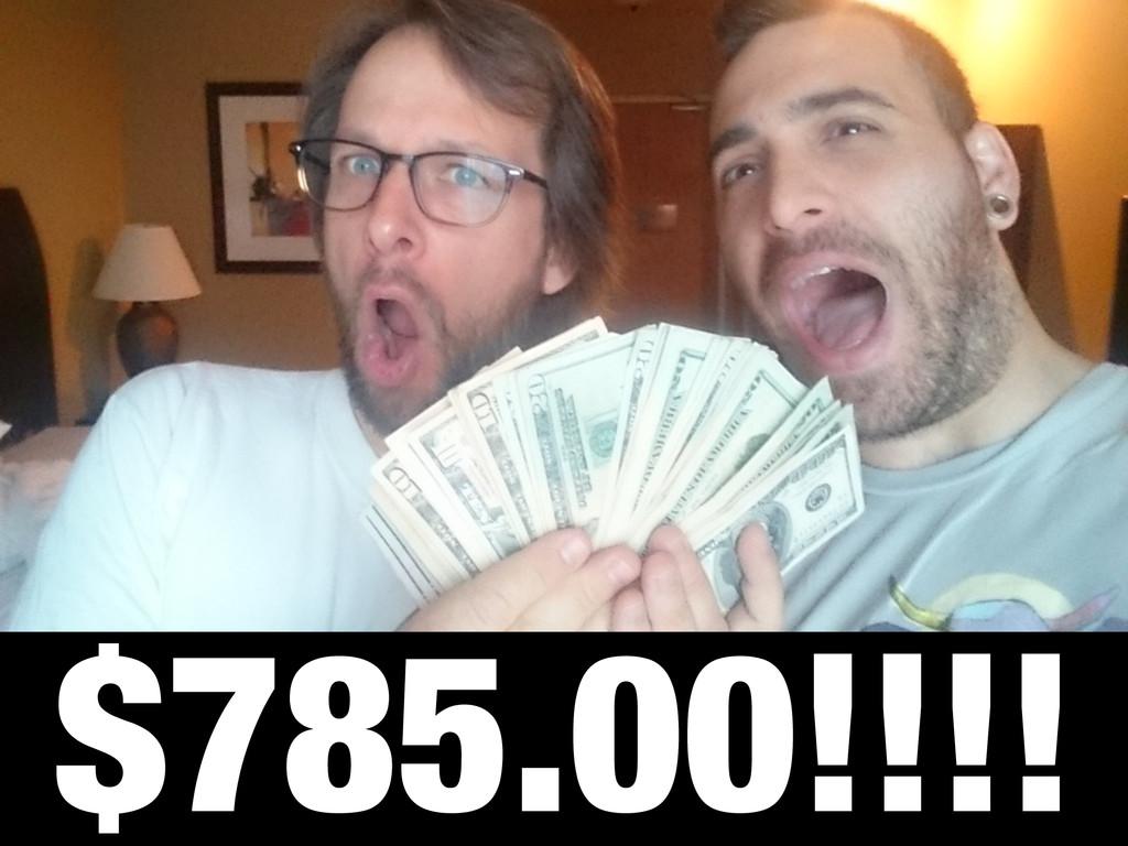 $785.00!!!!