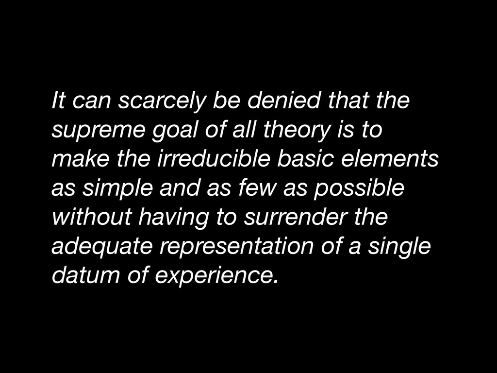 It can scarcely be denied that the supreme goal...