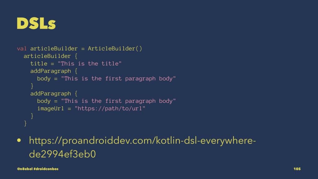DSLs val articleBuilder = ArticleBuilder() arti...