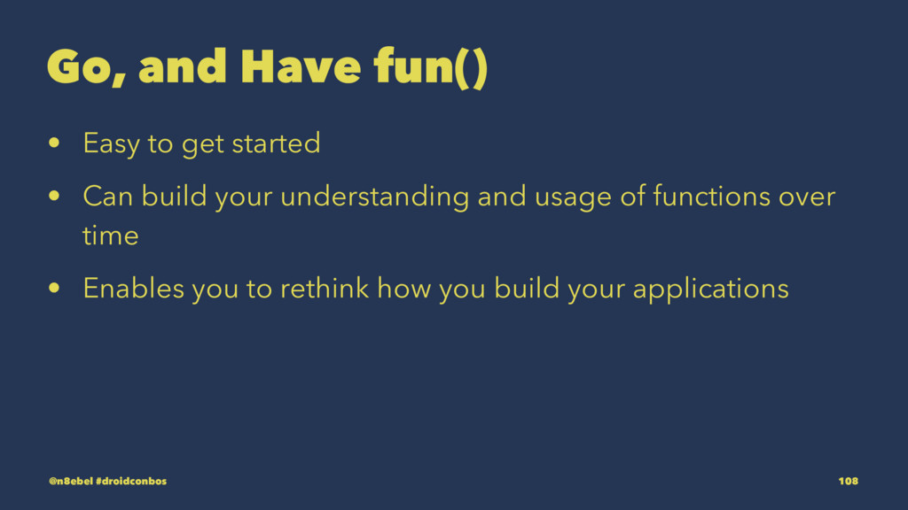 Go, and Have fun() • Easy to get started • Can ...