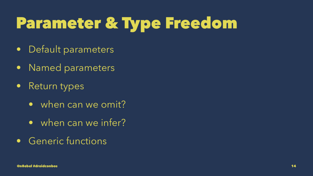 Parameter & Type Freedom • Default parameters •...