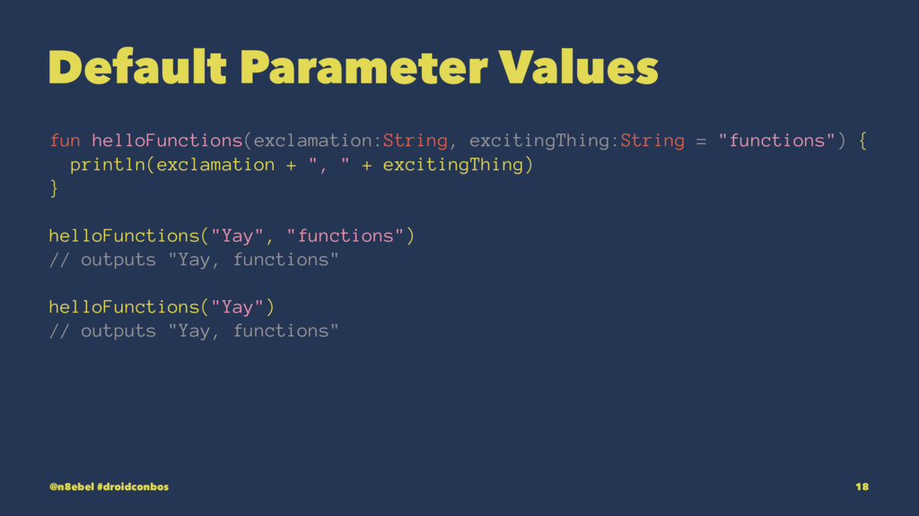 Default Parameter Values fun helloFunctions(exc...