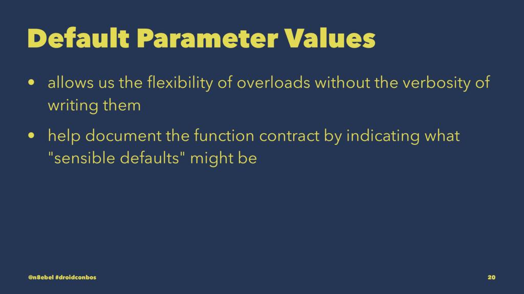 Default Parameter Values • allows us the flexibi...