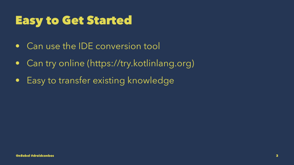 Easy to Get Started • Can use the IDE conversio...