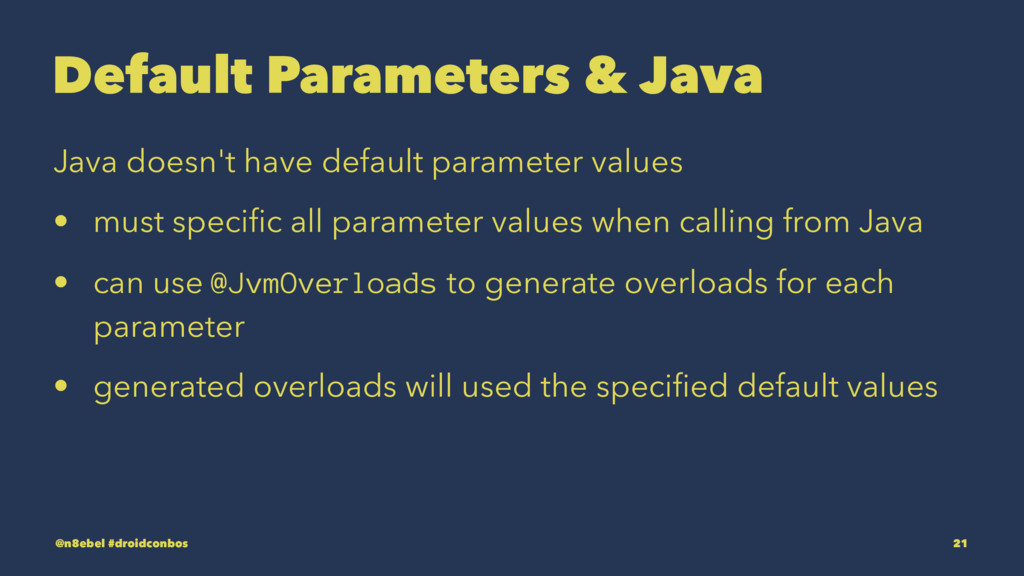 Default Parameters & Java Java doesn't have def...