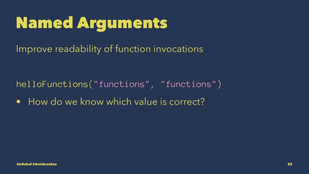 Named Arguments Improve readability of function...