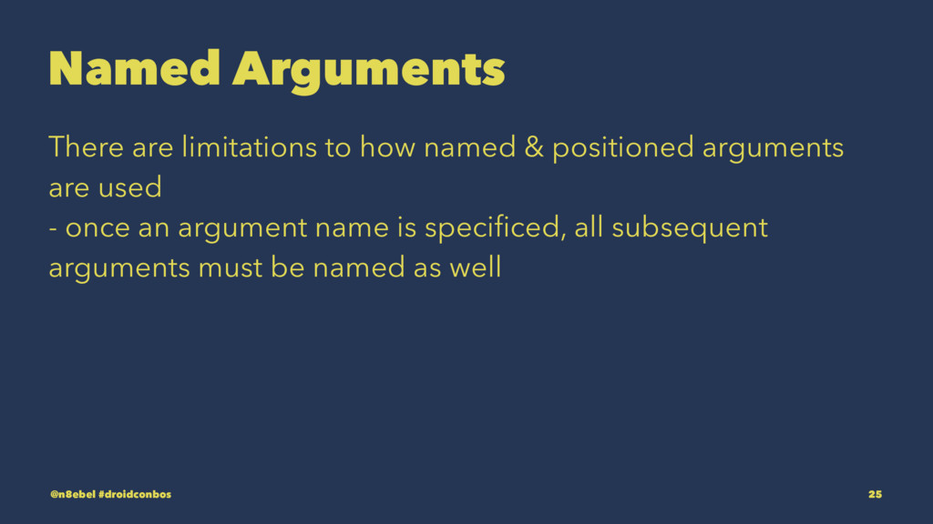 Named Arguments There are limitations to how na...