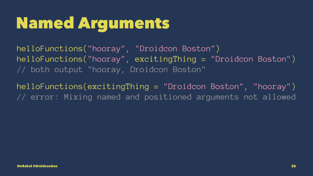 "Named Arguments helloFunctions(""hooray"", ""Droid..."