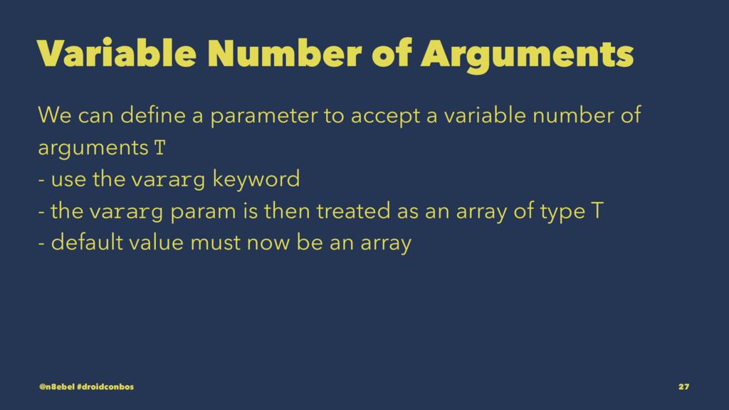 Variable Number of Arguments We can define a par...